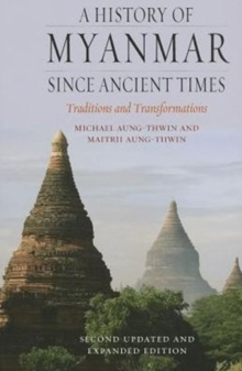 A History of Myanmar Since Ancient Times, Paperback Book