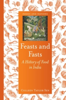 Feasts and Fasts : A History of Food in India, Hardback Book