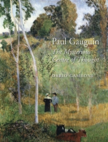 Paul Gauguin : The Mysterious Centre of Thought, Hardback Book
