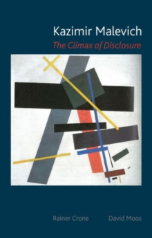 Kazimir Malevich : the Climax of Disclosure Hb, Paperback / softback Book