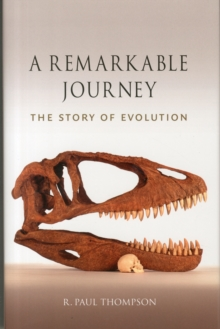 A Remarkable Journey : The Story of Evolution, Hardback Book