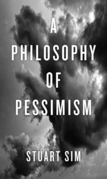A Philosophy of Pessimism, Paperback Book