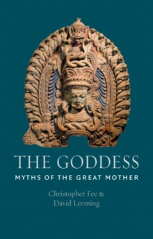 The Goddess : Myths of the Great Mother, Hardback Book