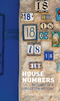House Numbers : Pictures of a Forgotten History, Hardback Book