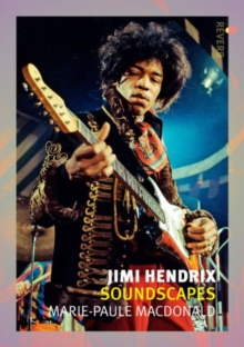 Jimi Hendrix : Soundscapes, Paperback / softback Book