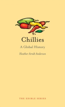 Chillies : A Global History, Hardback Book