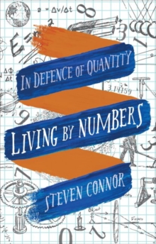 Living by Numbers : In Defence of Quantity, Hardback Book