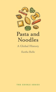 Pasta and Noodles : A Global History, Hardback Book