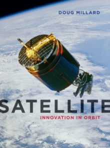 Satellite : Innovation in Orbit, Hardback Book
