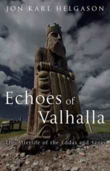Echoes of Valhalla : The Afterlife of the Eddas and Sagas, Hardback Book