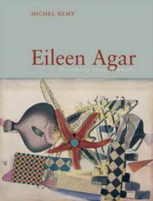Eileen Agar : Dreaming Oneself Awake, Hardback Book