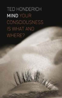 Mind : Your Consciousness is What and Where?, Hardback Book
