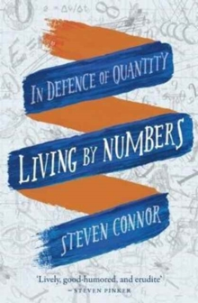 Living by Numbers : In Defence of Quantity, Paperback / softback Book