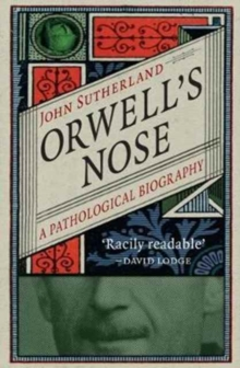 Orwell's Nose : A Pathological Biography, Paperback Book