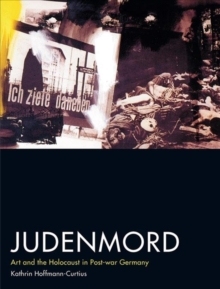 Judenmord : Art and the Holocaust in Post-war Germany, Hardback Book