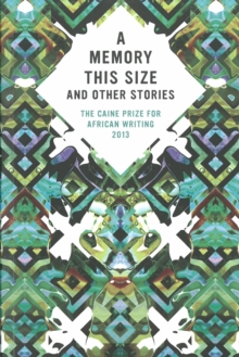 The Caine Prize for African Writing 2013, Paperback / softback Book