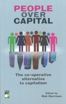 People Over Capital : The Co-operative Alternative to Capitalism, Paperback Book