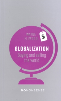 Nononsense Globalization : Buying and Selling the World, Paperback Book