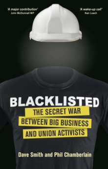 Blacklisted : The Secret War Between Big Business and Union Activists, Paperback Book