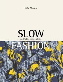 Slow Fashion : Aesthetics Meets Ethics, PDF eBook