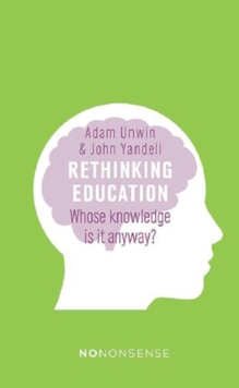 NoNonsense Rethinking Education : Whose Knowledge is it Anyway?, Paperback Book