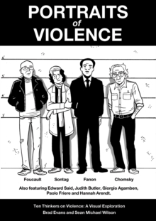 Portraits of Violence : Ten Thinkers on Violence : a Visual Exploration, Paperback / softback Book