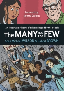 The Many Not The Few : An Illustrated History of Britain Shaped by the People, Paperback / softback Book