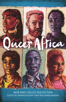 Queer Africa : New and Collected Fiction, Paperback / softback Book