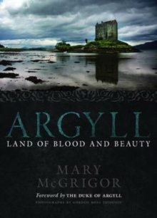Argyll : Land of Blood and Beauty, Paperback / softback Book