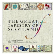 The Great Tapestry of Scotland : The Making of a Masterpiece, Hardback Book