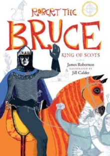 Robert the Bruce : King of Scots, Hardback Book