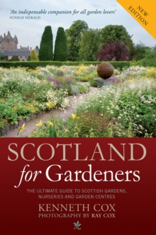 Scotland for Gardeners : The Guide to Scottish Gardens, Nurseries and Garden Centres, Paperback Book