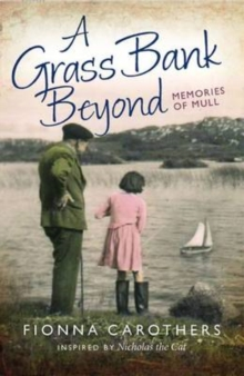 A Grass Bank Beyond : Memories of Mull, Paperback Book