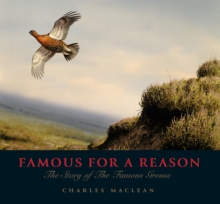 Famous for a Reason : The Story of the Famous Grouse, Hardback Book