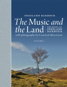 The Music and the Land : The Music of Freeland Barbour, Mixed media product Book