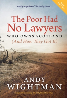 The Poor Had No Lawyers : Who Owns Scotland and How They Got it, Paperback Book