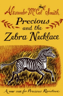 Precious and the Zebra Necklace : A New Case for Precious Ramotswe, Hardback Book