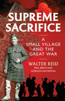 Supreme Sacrifice : A Small Village and the Great War, Paperback Book