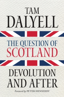 The Question of Scotland : Devolution and After, Paperback Book