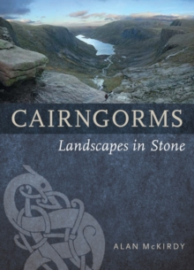 Cairngorms : Landscapes in Stone, Paperback / softback Book