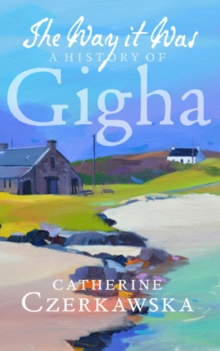 The Way it Was : A History of Gigha, Paperback Book