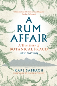 A Rum Affair : A True Story of Botanical Fraud, Paperback Book