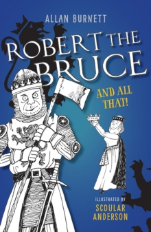 Robert the Bruce and All That, Paperback Book