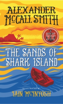 The Sands of Shark Island : A School Ship Tobermory Adventure, Hardback Book