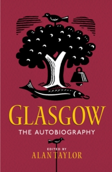 Glasgow: The Autobiography, Paperback / softback Book