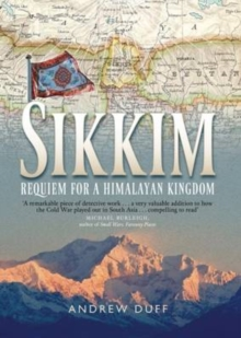 Sikkim : Requiem for a Himalayan Kingdom, Paperback / softback Book