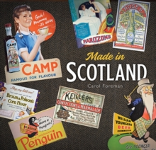 Made in Scotland : Household Names That Began in Scotland, Hardback Book