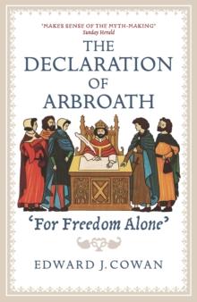 The Declaration of Arbroath : 'For Freedom Alone', Paperback / softback Book