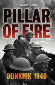 Pillar of Fire : Dunkirk, 1940, Paperback / softback Book