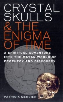 Crystal Skulls and the Enigma of Time, Paperback / softback Book